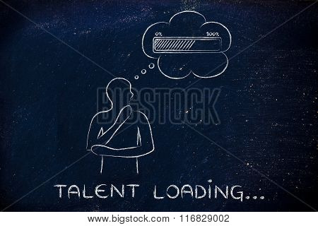 Person With Thought Bubble &  Progress Bar, With Text Talent Loading