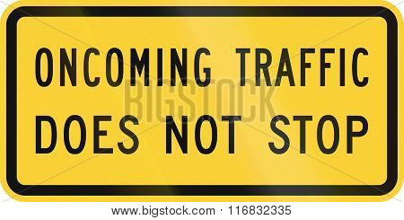 United States Mutcd Road Sign - Oncoming Traffic Does Not Stop