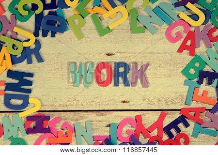 Work Word Block Concept Photo On Plank Wood