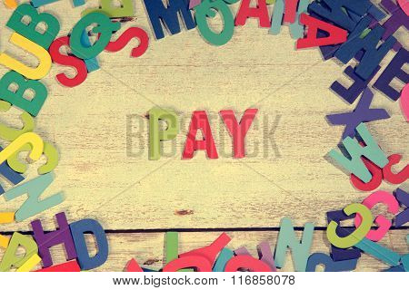 Pay Word Block Concept Photo On Plank Wood