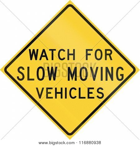 Road Sign Used In The Us State Of Texas - Watch For Slow Moving Vehicles