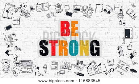 Be Strong Concept with Doodle Design Icons.