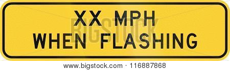 Road Sign Used In The Us State Of Texas - Xx Mph When Flashing