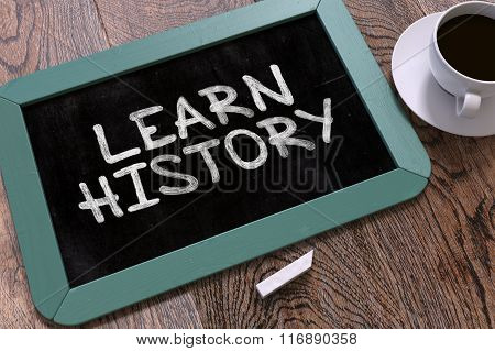Learn History Concept Hand Drawn on Chalkboard.