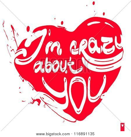 lettering, stylized heart with a declaration of love, i am crazy about you