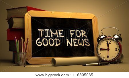 Time for Good News - Chalkboard with Hand Drawn Text.