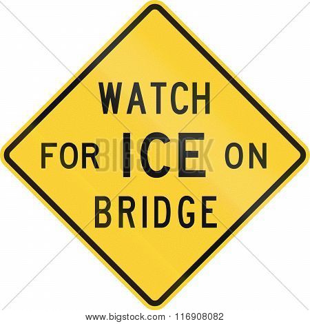 Road Sign Used In The Us State Of Texas - Watch For Ice On Bridge