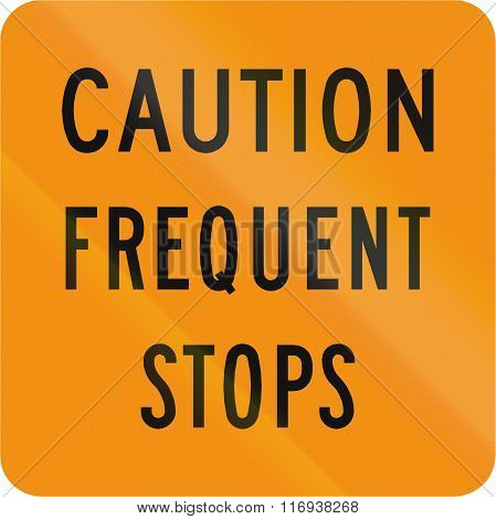 Road Sign Used In The Us State Of Virginia - Caution Frequent Stops