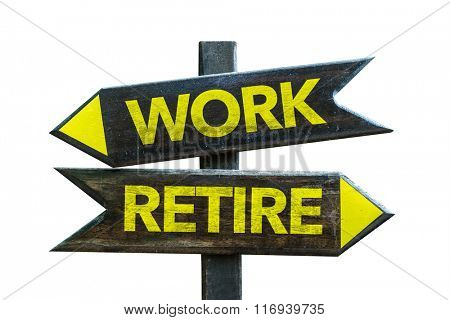 Work - Retire signpost isolated on white background