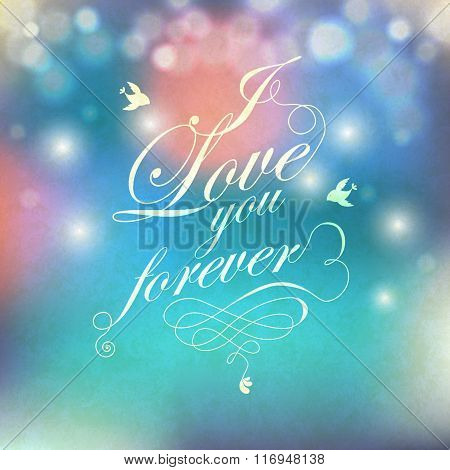 I love you forever text on bright festive background