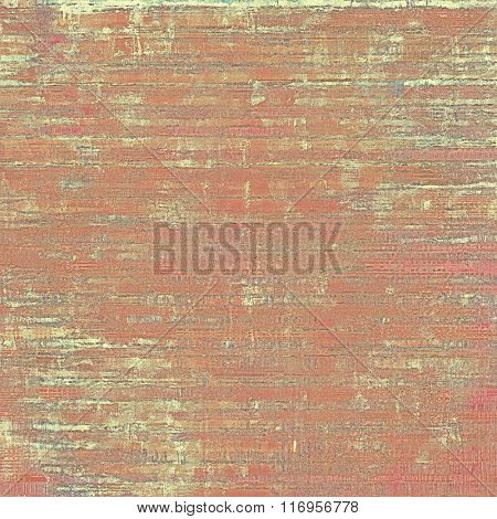 Grunge texture, may be used as retro-style background. With different color patterns: yellow (beige); brown; red (orange); gray; pink