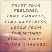 Inspirational Typographic Quote - Trust your feelings take chances find happiness learn from your mi poster