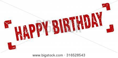 poster of Happy Birthday Stamp. Happy Birthday Square Grunge Sign. Happy Birthday