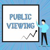 Word Writing Text Public Viewing. Business Concept For Able To Be Seen Or Known By Everyone Open To  poster