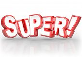 foto of terrific  - The word Super in 3D letters to illustrate doing a great job on a task or assignment - JPG