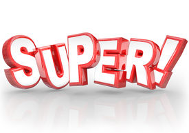 stock photo of terrific  - The word Super in 3D letters to illustrate doing a great job on a task or assignment - JPG