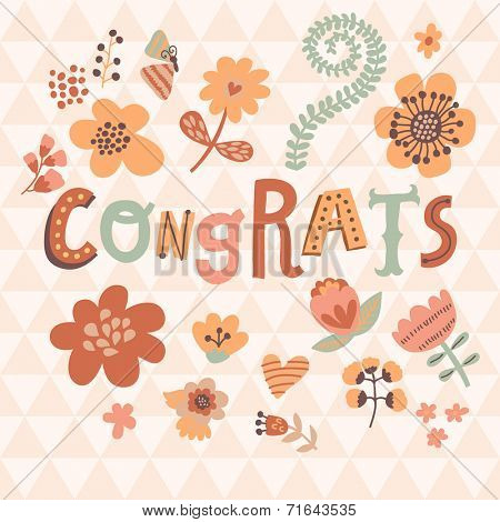 Congrats! Bright cartoon card made of flowers. Floral background in pink colors - ideal for holiday invitations in vector
