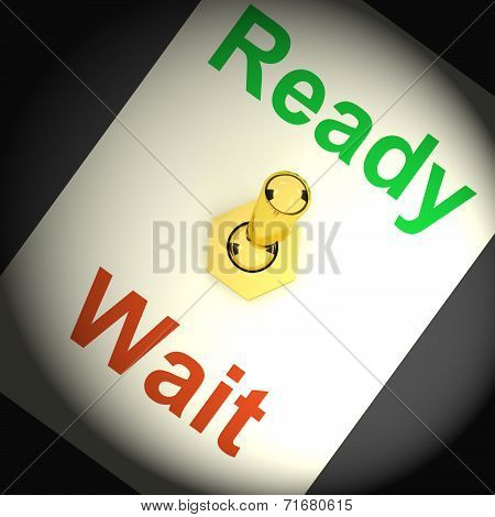 Ready Wait Switch Shows Preparedness And Delay