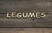 foto of legume  - The word of Legumes on a wooden table - JPG
