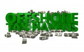 stock photo of offshore  - The words Offshore Tax Haven rendered in 3D with bundles of money - JPG