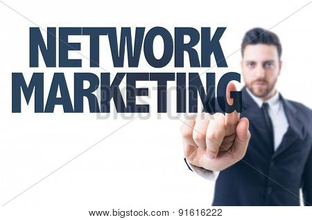 Business man pointing the text: Networking Marketing