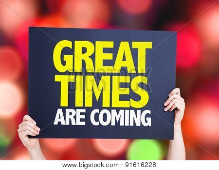 Great Times Are Coming card with bokeh background