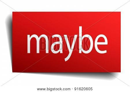 Maybe Red Square Isolated Paper Sign On White