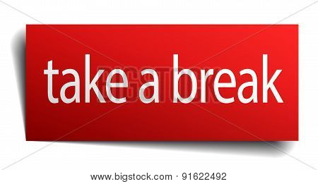 Take A Break Red Paper Sign On White Background