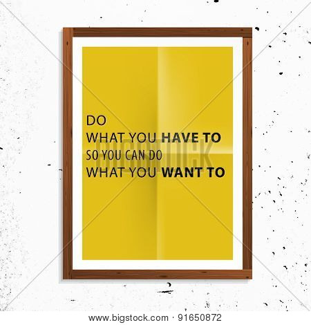 Inspirational Quote Vector Illustration Poster. Wood Frame. Concrete Wall Texture.