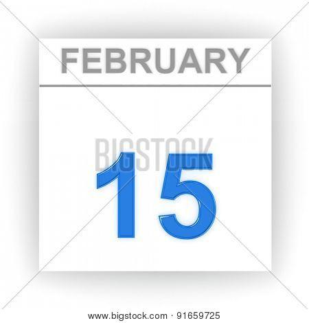 February 15. Day on the calendar. 3d