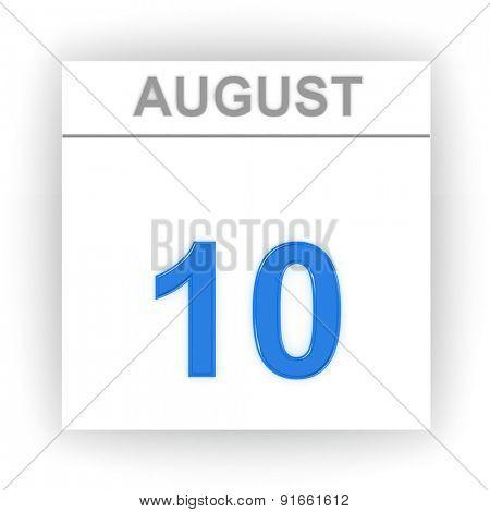 August 10. Day on the calendar. 3d
