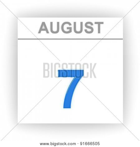 August 7. Day on the calendar. 3d