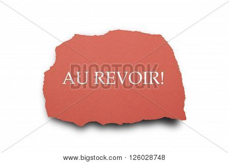 French word AU REVOIR (goodbye) written under torn paper.