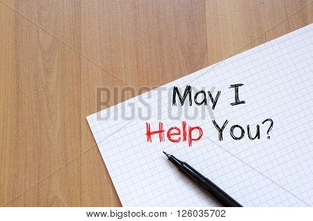 May i help you text concept write on notebook