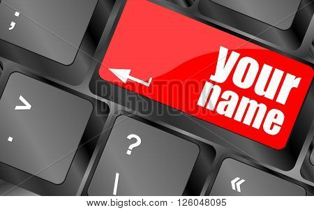 Your Name Button On Keyboard - Social Concept