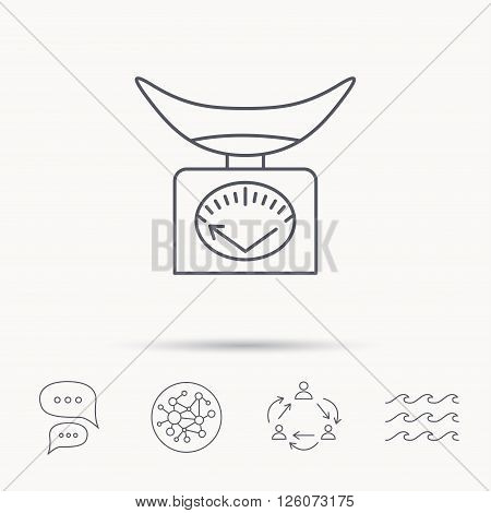 Scales icon. Kitchen weighing tool sign. Global connect network, ocean wave and chat dialog icons. Teamwork symbol.