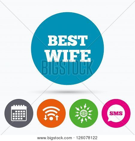 Wifi, Sms and calendar icons. Best wife sign icon. Award symbol. Go to web globe.