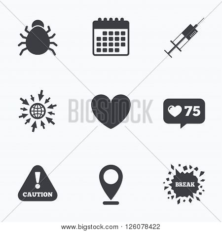 Calendar, like counter and go to web icons. Bug and vaccine syringe injection icons. Heart and caution with exclamation sign symbols. Location pointer.