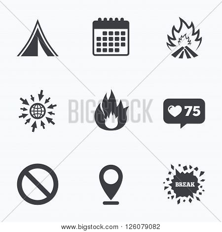 Calendar, like counter and go to web icons. Tourist camping tent icon. Fire flame and stop prohibition sign symbols. Location pointer.