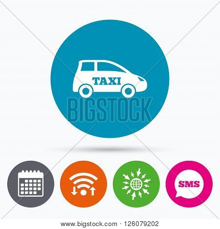 Wifi, Sms and calendar icons. Taxi car sign icon. Hatchback symbol. Transport. Go to web globe.