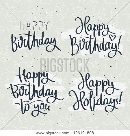Set of celebratory labels birthday. Happy Birthday.  Fashionable calligraphy. Vector illustration on gray background with white ink smear. Holiday icons on the background.