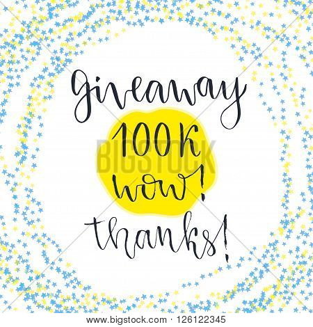 Social media icon. Vector lettering with text Giveaway 100k Wow Thanks. Blog icon.