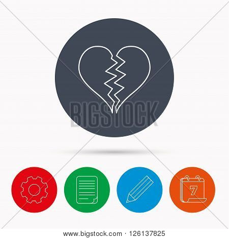 Broken heart icon. Divorce sign. End of love symbol. Calendar, cogwheel, document file and pencil icons.
