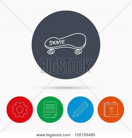 Skateboard icon. Skating sport sign. Skate with wheels symbol. Calendar, cogwheel, document file and pencil icons.