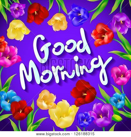 "A ""good Morning"" Message Flower. Greeting. Good Morning. Vector"