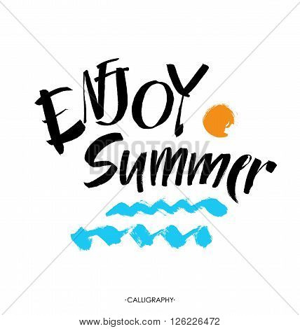 Inscription Enjoy Summer. Great summer gift card. Vector illustration on white background. Fashionable calligraphy.  Brush painted letters.