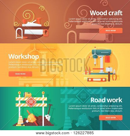 Construction and building banners set. Flat illustrations on the theme of wood craft, metal workshop and road work maintenance. Vector design concept.