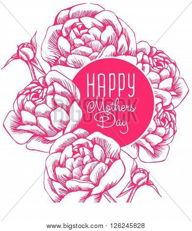 Lettering Happy Mothers Day. Hand-drawn card with flower for Mothers Day. Vector illustration Mothers Day. Greeting card for Mothers Day
