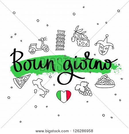 Buon giorno. Word hello in Italian. Fashionable calligraphy. Vector illustration on white background with green ink smear and Italian icons. Elements for design.