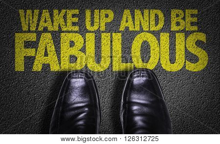 Top View of Business Shoes on the floor with the text: Wake Up and Be Fabulous